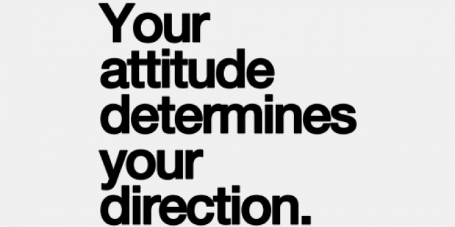Your attitude determines everything