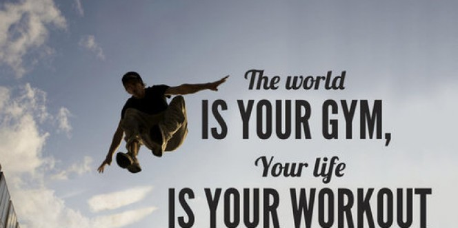 The world is your gym…